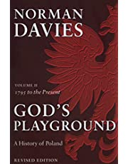 God's Playground A History of Poland: Volume II: 1795 to the Present