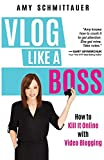 Vlog Like a Boss: How to Kill It Online with Video