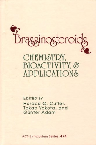 Brassinosteroids: Chemistry, Bioactivity, and Applications (ACS Symposium Series)