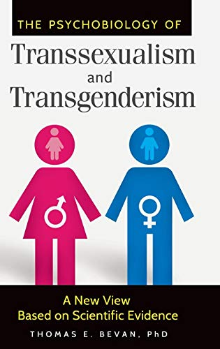 The Psychobiology of Transsexualism and Transgenderism: A New View Based on Scientific Evidence