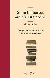 Si mi biblioteca ardiera esta noche par Huxley