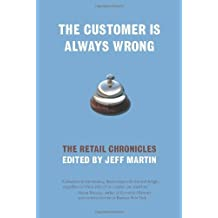 The Customer Is Always Wrong: The Retail Chronicles