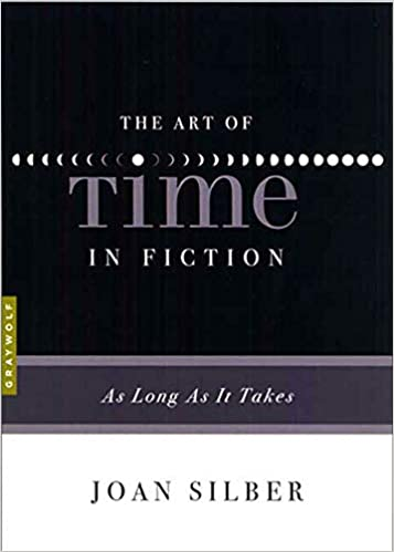 Amazon.com: The Art of Time in Fiction: As Long as It Takes  (9781555975302): Silber, Joan: Books