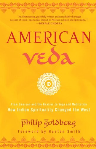 American Veda: From Emerson and the Beatles to Yoga and Meditation How Indian Spirituality Changed the West cover