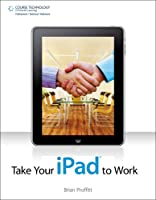 Take Your iPad to Work Front Cover