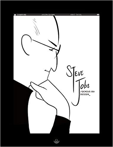 Steve Jobs: Genius by Design: Campfire Biography-Heroes Line (Campfire Graphic Novels), by Jason Quinn
