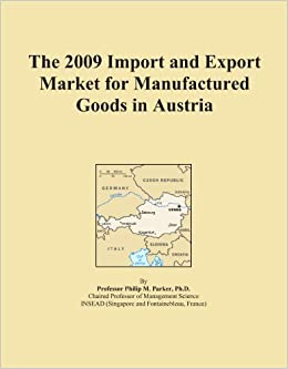 The 2009 Import and Export Market for Manufactured Goods in Austria