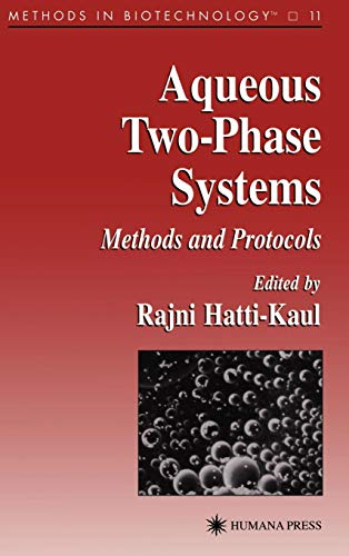 Phase Systems Aqueous Two (Aqueous Two-Phase Systems: Methods and Protocols (Methods in Biotechnology))
