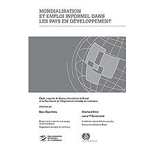 Mondialisation Et Emploi Informel Dans Les Pays En Developpement: Etude Conjointe De L´omc Et De L´oit