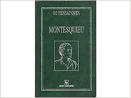 Montesquieu Vol 2 Do Espirito Das Leis Colecao Os
