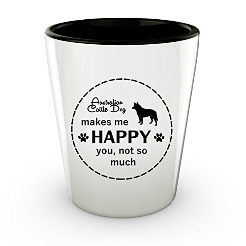 Funny Australian Cattle Dog - White Shot Glass - 1.5 oz - Ceramic - Perfect Gift For Birthday, Christmass & Special (Australian Themed Party Costume Ideas)