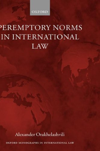 Peremptory Norms in International Law (Oxford Monographs in International Law) by Oxford University Press