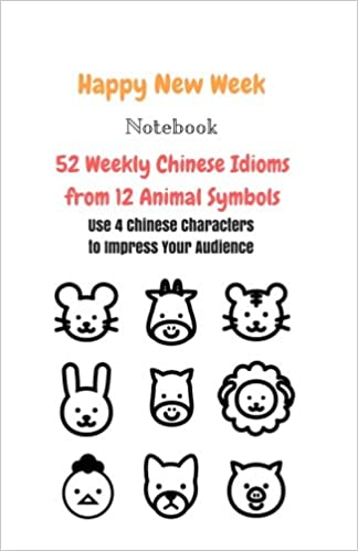 Notebook 52 Weekly Chinese Idioms From 12 Animal Symbols Use 4