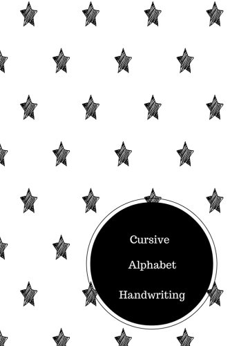 Read Online Cursive Alphabet Book: Cursive Chart. Handy 6 in by 9 in Notebook Journal . A B C in Uppercase &  Lower Case. Dotted, With Arrows And Plain PDF