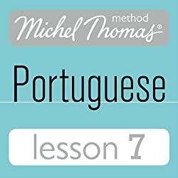 Michel Thomas Beginner Portuguese, Lesson 7