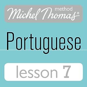 Michel Thomas Beginner Portuguese, Lesson 7 Audiobook