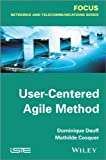 User-Centered Agile Method, Deuff, Dominique and Cosquer, Mathilde, 1848214537