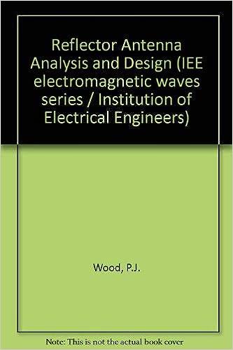 Reflector Antenna Analysis and Design: P  J  Wood: 9780906048214