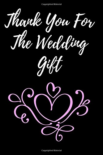 Read Online Thank You For the Wedding Gift: Blank Lined Journal pdf epub