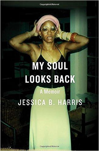 My Soul Looks Back: A Memoir: Harris, Jessica B.: 9781501125904:  Amazon.com: Books