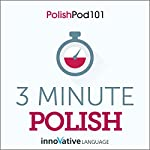 3-Minute Polish - 25 Lesson Series Audiobook |  Innovative Language Learning LLC