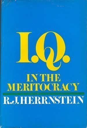 Book cover from I.Q. in the meritocracy by Richard J Herrnstein