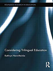 Considering Trilingual Education (Routledge Research in Education)