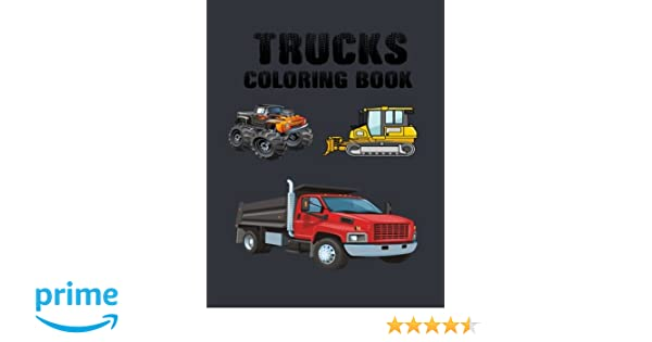 Truck Coloring Book: Moving The Earth: Calavera Family