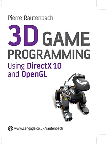3D Games Programming: Using DirectX 10 and Open GL by Cengage Learning EMEA
