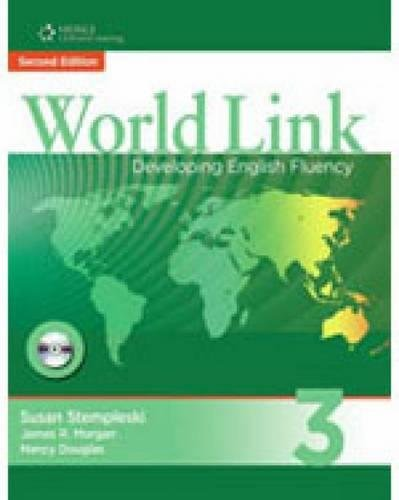 World Link 3 with Student CD-ROM: Developing English Fluency (World Link: Developing English Fluency) (World Link)