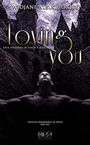 Loving You: Uma História de Amor e Redenção: Spin-off (Trilogia Predadores da Noite)