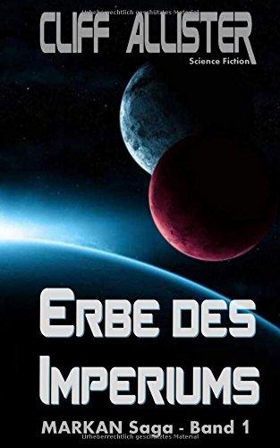 Erbe des Imperiums: MARKAN-Saga 1: Volume 1 (German Edition) Cliff Allister