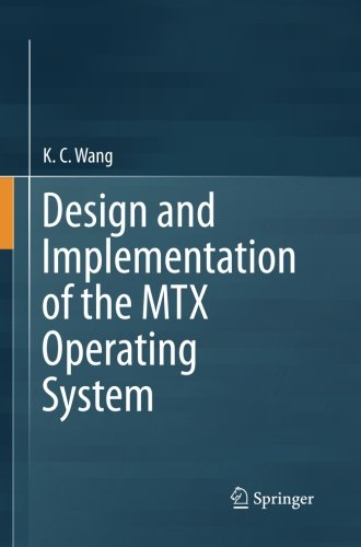 Design and Implementation of the MTX Operating System by Springer
