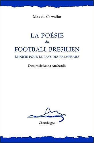 Lire La poésie du football brésilien : Epinicie pour le pays des palmeraies pdf