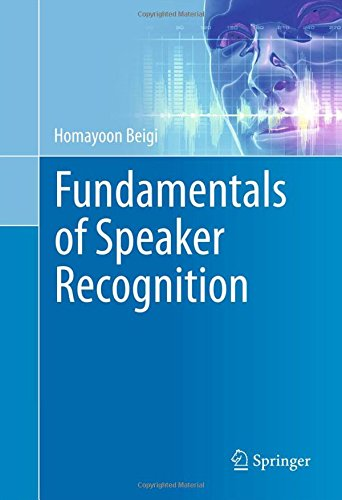 Fundamentals of Speaker Recognition, by Homayoon Beigi