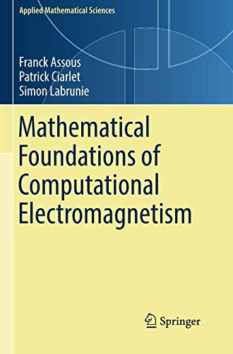 Mathematical Foundations of Computational Electromagnetism (Applied Mathematical Sciences) ()