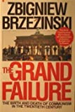 The Grand Failure : The Birth and Death of Communism in the Twentieth Century, Brzezinski, Zbigniew, 0020307306