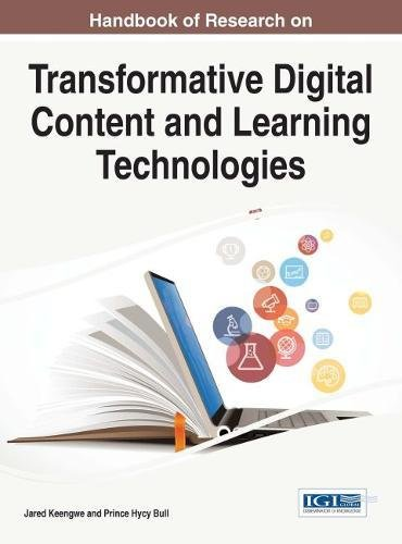 Handbook of Research on Transformative Digital Content and Learning Technologies (Advances in Educational Technologies and Instructional Design)