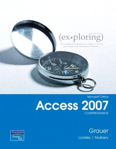 Exploring Microsoft Office Access 2007,  Comprehensive