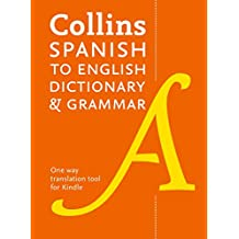 Collins Spanish to English (One Way) Dictionary and Grammar: 60,000 translations plus grammar tips (Spanish Edition)