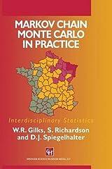Markov Chain Monte Carlo in Practice (Chapman & Hall/CRC Interdisciplinary Statistics) Hardcover