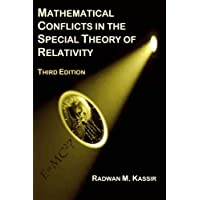 Mathematical Conflicts in the Special Theory of Relativity: Third Edition