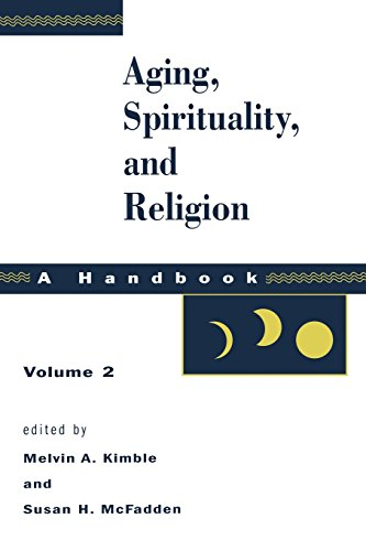 Aging, Spirituality, and Religion: A Handbook, Vol. 2