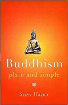 Buddhism Plain and Simple (Arkana) by Hagen, Steve (1999)