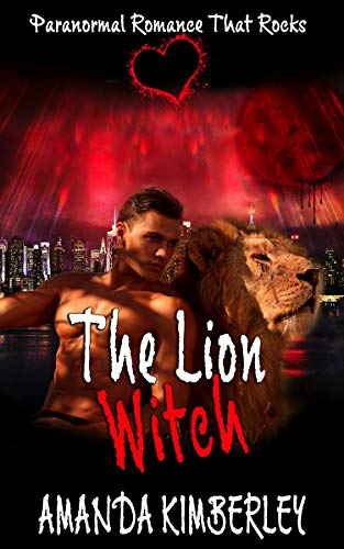 The Lion Witch (Paranormal Romance That Rocks Book 9)