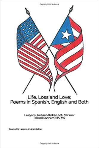 Life Loss And Love Poems In Spanish English And Both