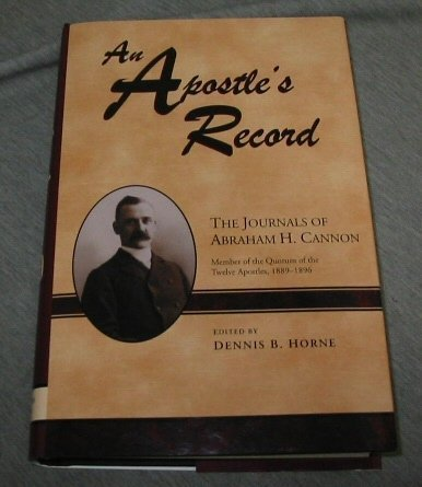 Download An Apostle's Record: The Journals of Abraham H. Cannon Member of the Quorum of the Twelve Apostles, 1889-1896 pdf epub