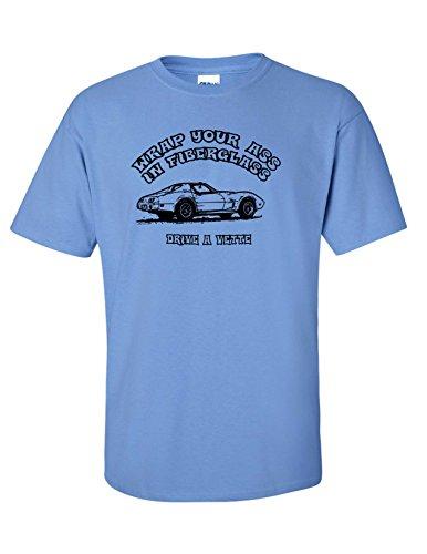 Strange Cargo Tees Wrap Your Ass in Fiber Glass Funny Corvette Car Lover T-Shirt (X-Large, Carolina Blue)