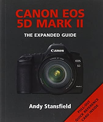Canon EOS 5D Mark II: The Expanded Guide (Expanded Guides)