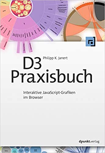 D3-Praxisbuch: Interaktive JavaScript-Grafiken im Browser